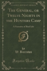 The General, or Twelve Nights in the Hunters Camp