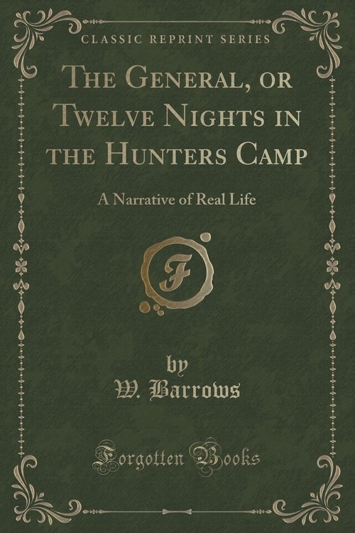 The General, or Twelve Nights in the Hunters Camp Barrows W.
