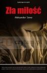 Zła miłość Aleksander Sowa