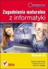 Informatyka Europejczyka Zagadnienia maturalne z informatyki Mendrala Danuta, Francuz Tomasz, Szeliga Marcin