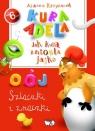 Kura Adela Jak kura zniosła jajko - szlaczki i znaczki  Krzyżanek Joanna