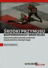 Środki przymusu bezpośredniego i broń palnaUżycie lub wykorzystanie w Jurgilewicz Marcin