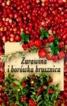 Żurawina i borówka brusznica  Piszka Kazimierz