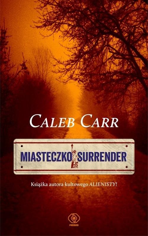 Miasteczko Surrender Carr Caleb