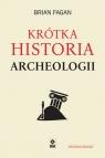 Krótka historia archeologii. Wyd. II