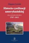 Historia cywilizacji amerykańskiej Tom 2 Era sprzeczności 1787-1865 Lewicki Zbigniew