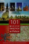 101 miejsc świętych w Polsce Przewodnik turystyczny z atlasem samochodowym