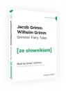 Baśnie braci Grimm wersja angielska z podręcznym słownikiem Grimm Jacob, Grimm Wilhelm