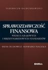 Sprawozdawczość finansowa według krajowych i międzynarodowych standardów Olchowicz Irena, Tłaczała Agnieszka