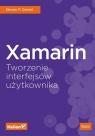 Xamarin Tworzenie interfejsów użytkownika Steven F. Daniel