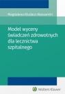 Model wyceny świadczeń zdrowotnych dla lecznictwa szpitalnego Kludacz-Alessandri Magdalena