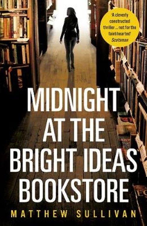 Midnight at the Bright Ideas Bookstore Sullivan Matthew