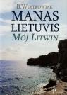 Manas Lietuvis Mój Litwin Wojtkowiak B.
