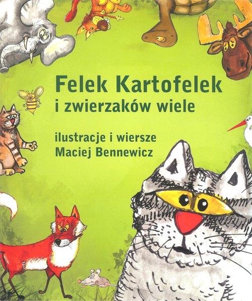 Felek Kartofelek i zwierzaków wiele Bennewicz Maciej