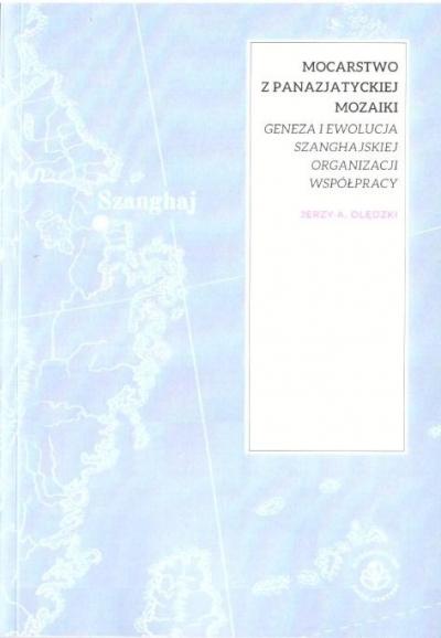 Mocarstwo z panazjatyckiej mozaiki Jerzy A. Olędzki