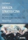 Analiza strategiczna w dziedzinie bezpieczeństwa Wybrane metody Dawidczyk Andrzej