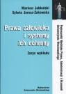 Prawa człowieka i system ich ochrony zarys wykładu Jabłoński Mariusz, Żukowska Jarosz Sylwia
