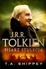 J.R.R. Tolkien Pisarz stulecia Shippey T.A.