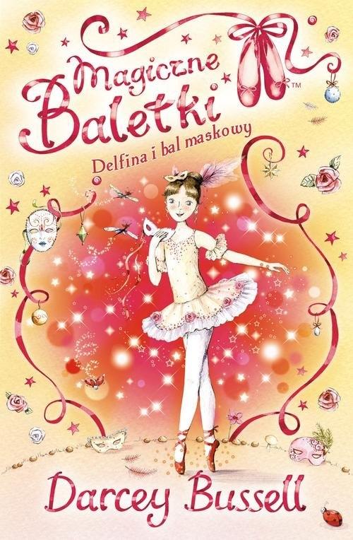 Delfina i bal maskowy Magiczne baletki Bussell Darcey