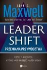 Leadershift. Przemiana przywództwa czyli 11 kroków które musi przejść Maxwell John C.