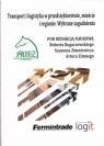 Transport i logistyka w przedsiębiorstwie, mieście i regionie. Wybrane Robert Rogaczewski