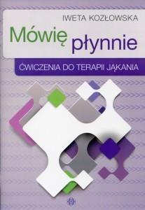 Mówię płynnie Ćwiczenia do terapii jąkania Kozłowska Iweta
