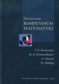 Nowoczesne kompendium matematyki Bronsztejn I.N., Siemiendiajew K.A., Musiol G., Muhlig H.
