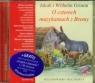 O czterech muzykantach z Bremy  (Audiobook) Słuchowisko dla dzieci Grimm Jakub, Grimm Wilhelm
