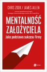 Mentalność założyciela jako podstawa sukcesu firmy James Allen, Chris Zook