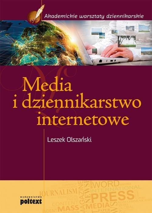 Media i dziennikarstwo internetowe Olszański Leszek