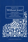 Without Jews Yiddish literature in the People?s Republic of Poland on the Ruta Magdalena