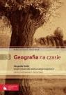 Geografia na czasie Część 3 Zeszyt ćwiczeń Geografia Polski Szkoły Lenartowicz Barbara, Wilczyńska Ewa, Wójcik Marcin