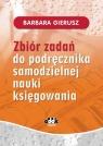 Zbiór zadań do podręcznika samodzielnej nauki księgowania (RFK1270z) Gierusz Barbara
