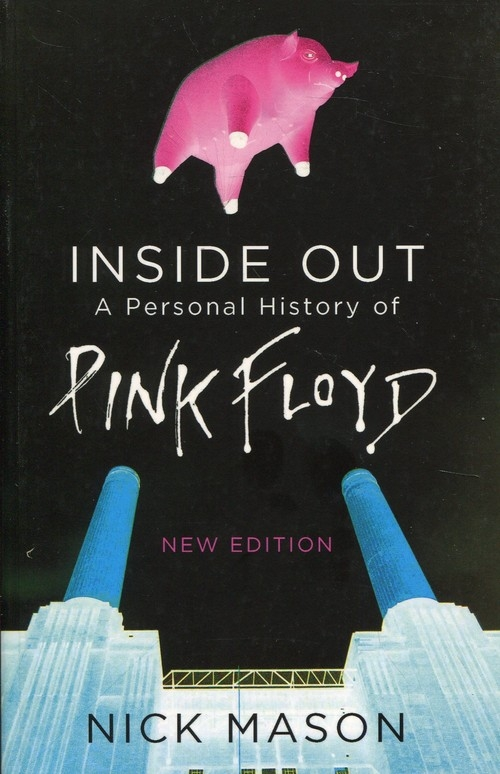 Inside Out A Personal History of Pink Floyd Mason Nick