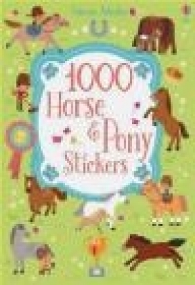 1000 Horse and Pony Stickers Lucy Bowman