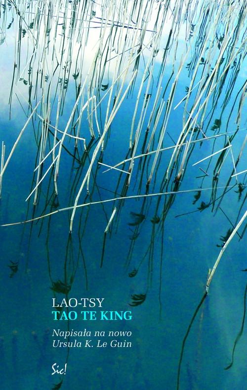Tao Te King czyli Księga Drogi Tsy Lao