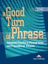 A Good Turn of Phrase. Phrasal Verbs & Prepositions Student's Book James Milton, Virginia Evans, Bill Blake