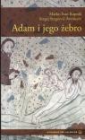Adam i jego żebro Duchowość miłości małżeńskiej Rupnik Marko Ivan , Averincev Sergej Sergeevic
