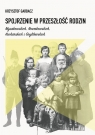 Spojrzenie w przeszłość rodzin Mysakowskich, Nowakowskich, Kucharskich i Gryblewskich