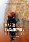 Znikając. Opowieść drogi Marek Raganowicz
