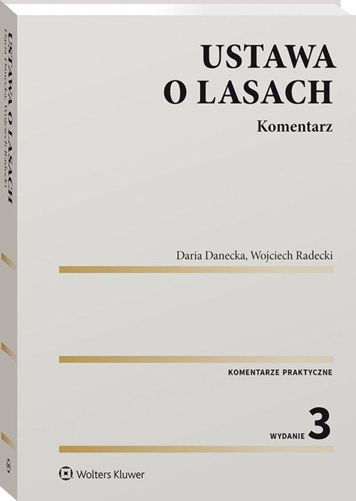 Ustawa o lasach Komentarz Danecka Daria, Radecki Wojciech