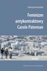 Feminizm antykontraktowy Carole Pateman Guczalska Katarzyna