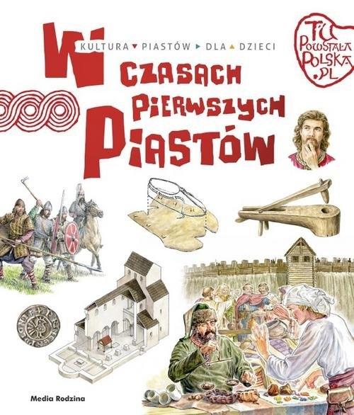Tu powstała Polska W czasach pierwszych Piastów Gryguć Jarosław
