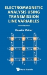 Electromagnetic Analysis Using Transmission Line Variables Maurice Weiner