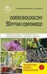 Tradycyjny ogród ekologiczny - 50 pytań i odpowiedzi