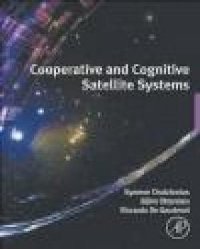 Co-Operative and Cognitive Satellite Systems Riccardo De Gaudenzi, Bjorn Ottersten, Symeon Chatzinotas