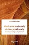 Między naturalnością a intencjonalnością Kutrowski Szczepan