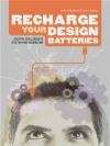 Recharge Your Design Batteries J O'Reilly
