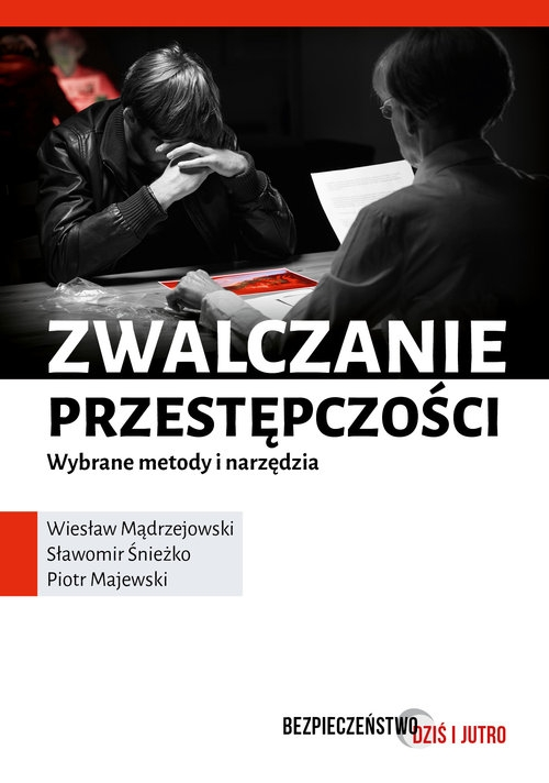 Zwalczanie przestępczości Śnieżko Sławomir, Majewski Piotr, Mądrzejowski Wiesław