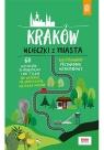 Kraków. Ucieczki z miasta. Przewodnik weekendowy Bzowski Krzysztof